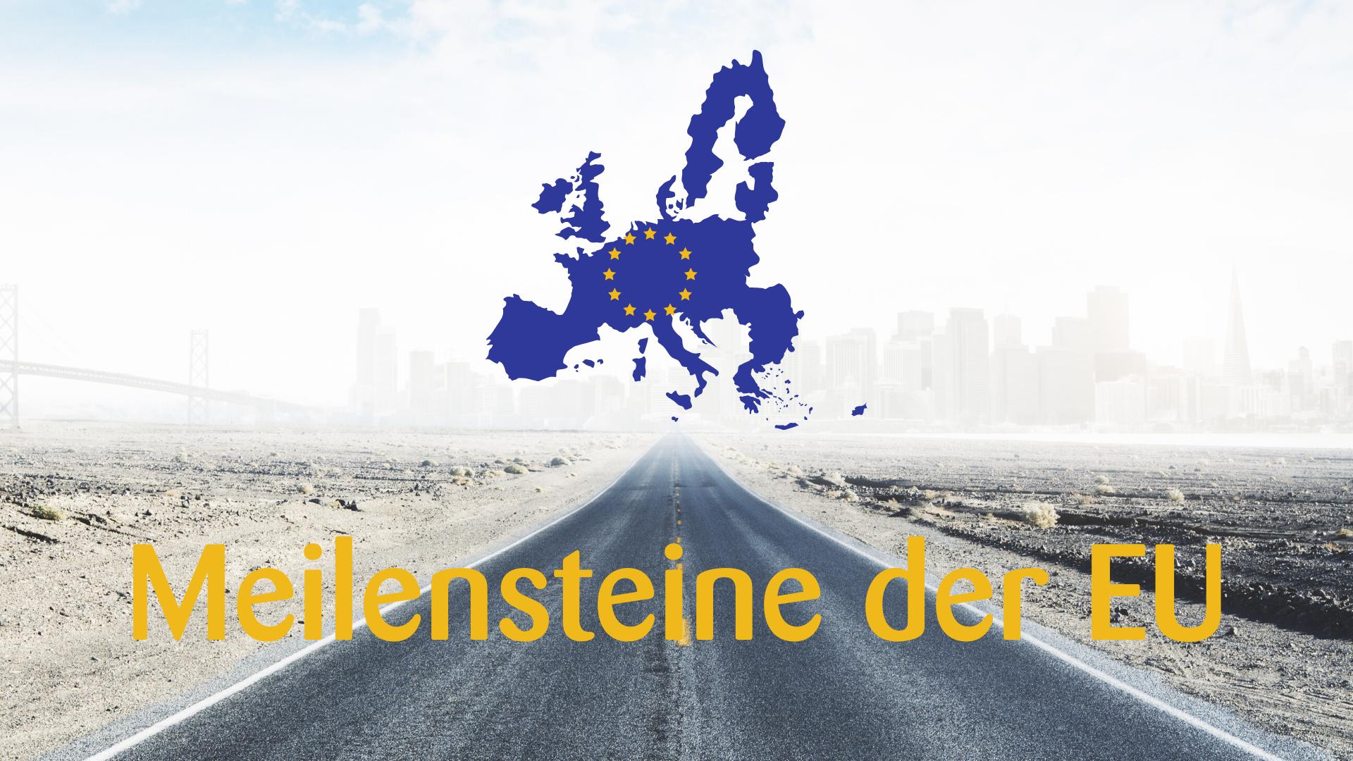 Meilensteine der EU